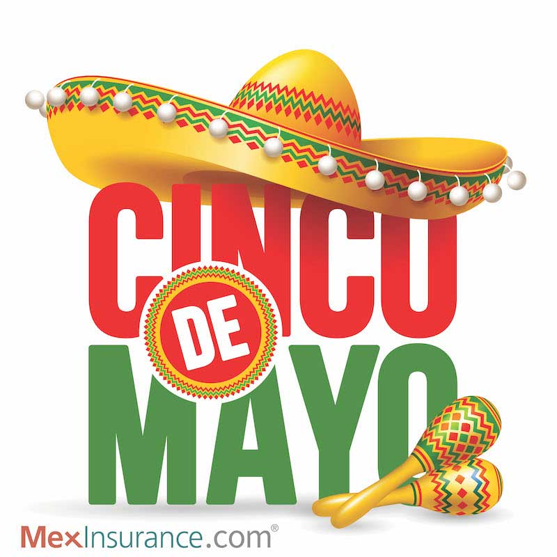 Cinco De Mayo Mexinsurance Mexico Insurance